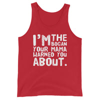 I'm the Bogan Your Mama Warned You About Unisex Tank Top