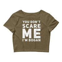 You Don't Scare Me I'm Bogan Small Framed Women's Crop Tee