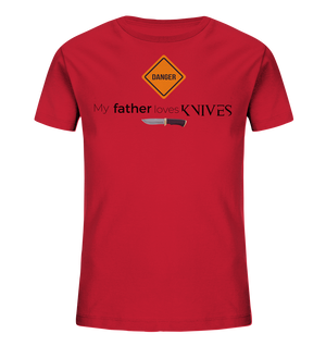 My father loves knives - Kids Organic Shirt