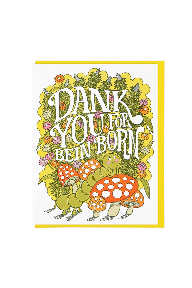 Dank You For Bein' Born Card