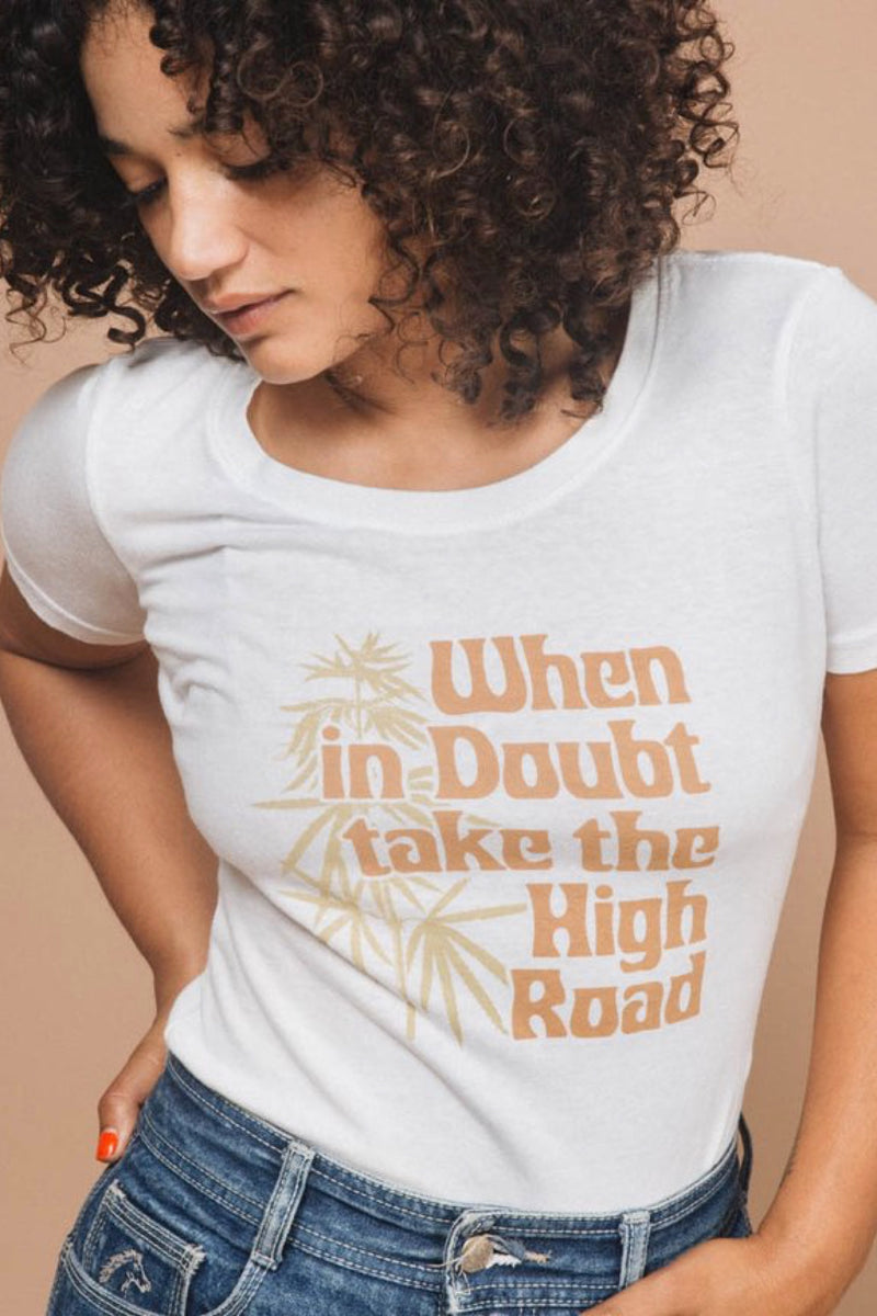 Take The High Road Tee