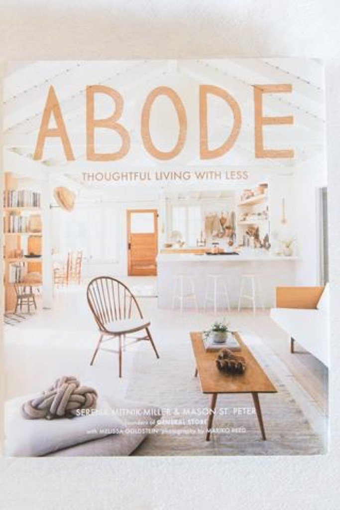 Abode: Thoughtful Living With Less