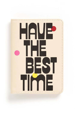 Have The Best Time Getaway Passport Holder