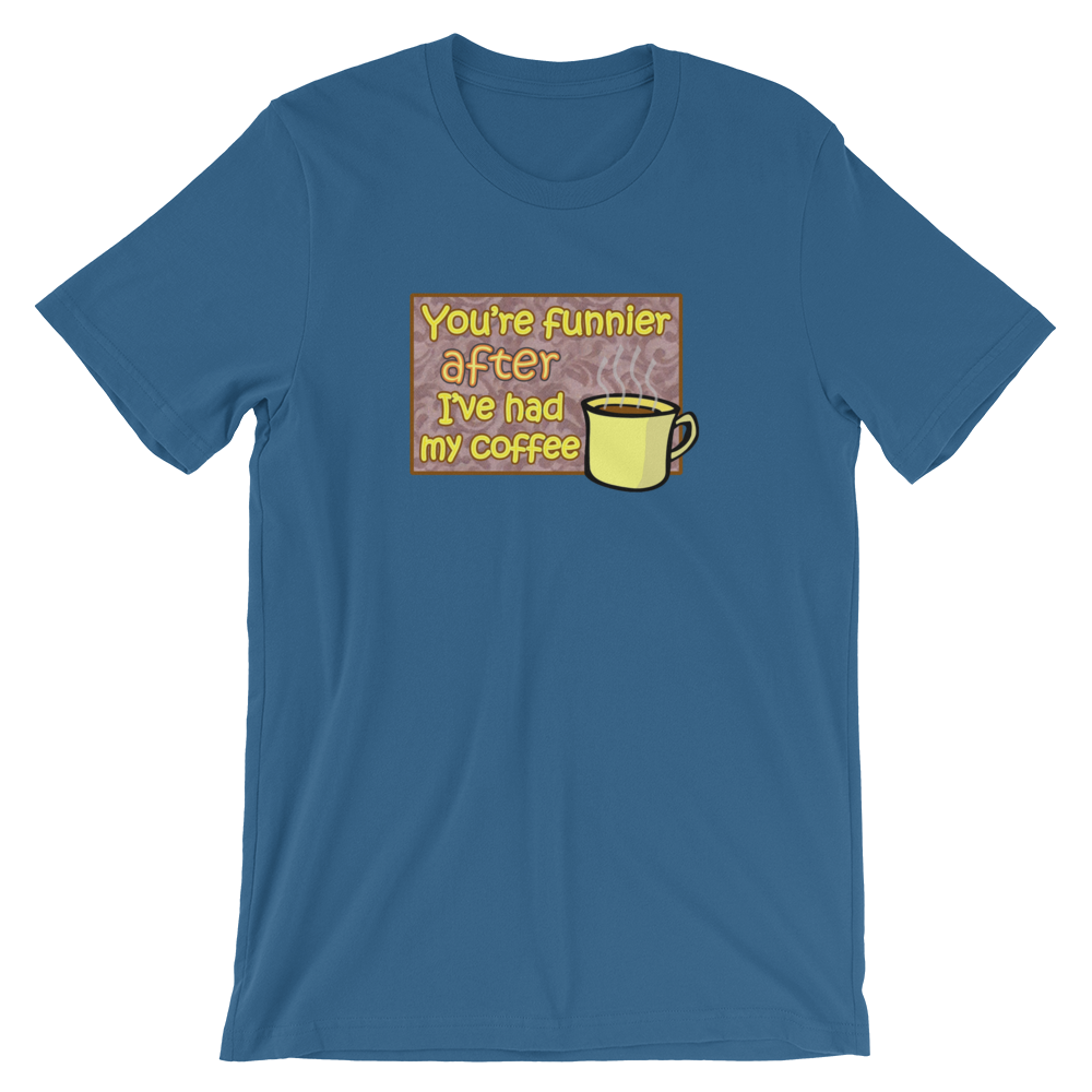 Funnier After Coffee T-Shirt