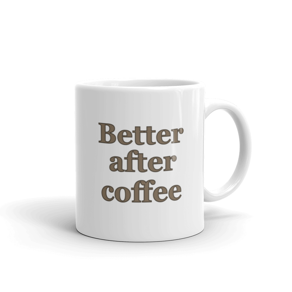 Better After Coffee Ceramic Mug