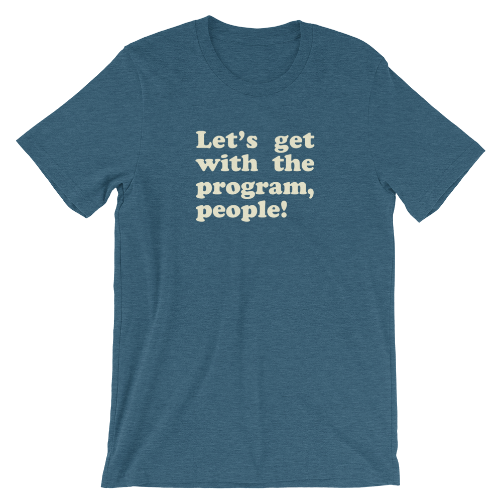Get with the Program T-Shirt