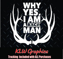 Load image into Gallery viewer, Why Yes I Am A Rack Man Vinyl Decal Sticker