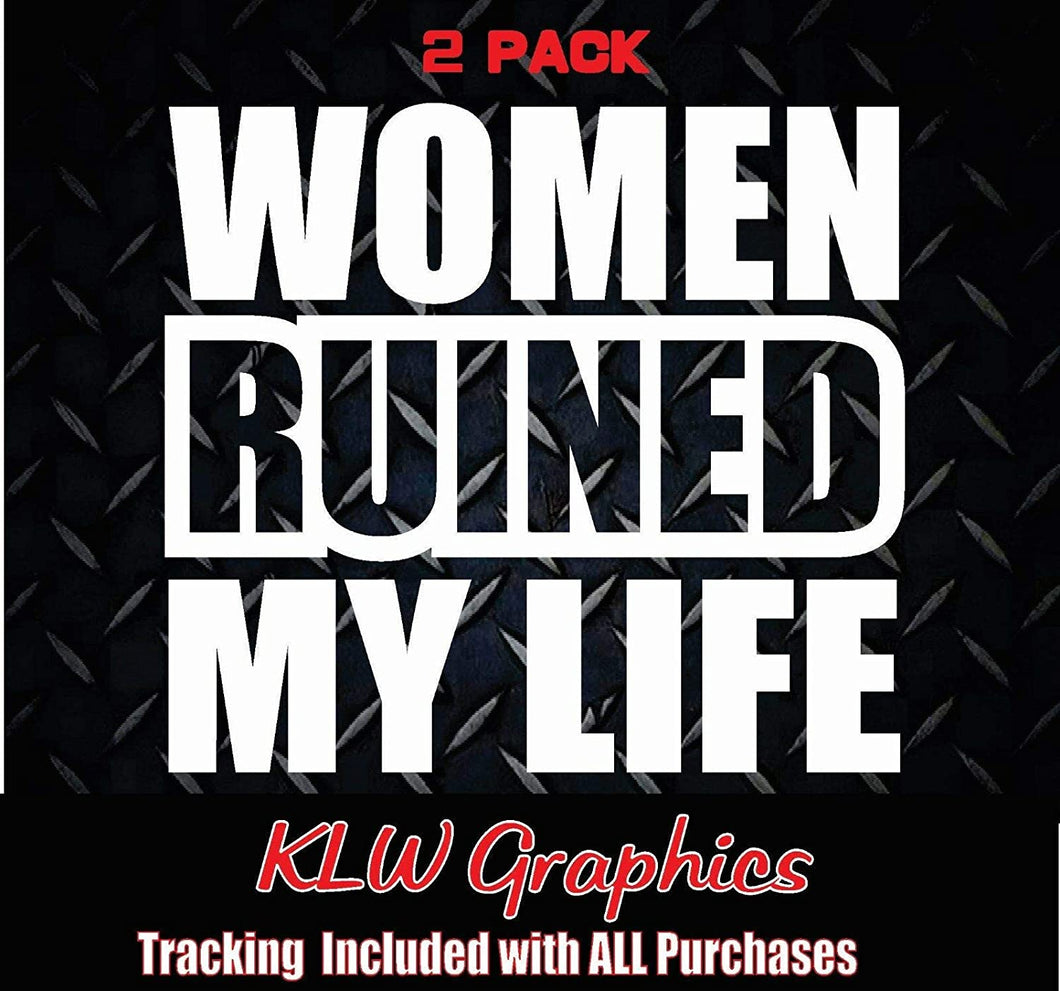 Women Ruined My Life Vinyl Decal Sticker