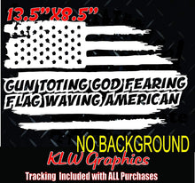 Load image into Gallery viewer, Gun Toting God Fearing Flag Waving American Flag Vinyl Decal