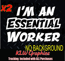 Load image into Gallery viewer, I'm An Essential Worker Vinyl Decal Sticker