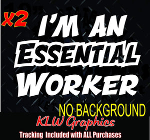I'm An Essential Worker Vinyl Decal Sticker