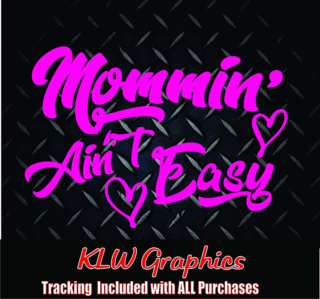 Mommin' Ain't Easy Vinyl Decal Sticker