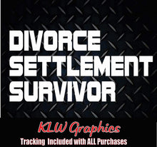 Load image into Gallery viewer, Divorce Settlement Survivor Vinyl Decal Sticker