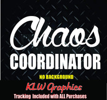 Load image into Gallery viewer, Chaos Coordinator Vinyl Decal