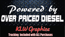 Load image into Gallery viewer, Powered by Over Priced Diesel Vinyl Decal Sticker