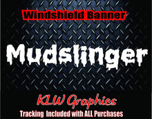 Load image into Gallery viewer, Mudslinger Banner Vinyl Decal