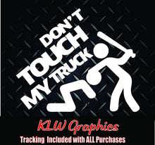 Load image into Gallery viewer, Don't Touch My Truck Vinyl Decal Sticker