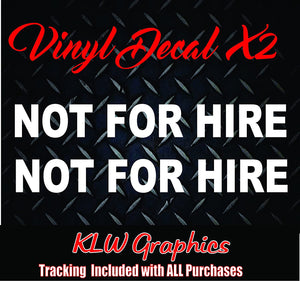 Not For Hire Vinyl Decal Sticker