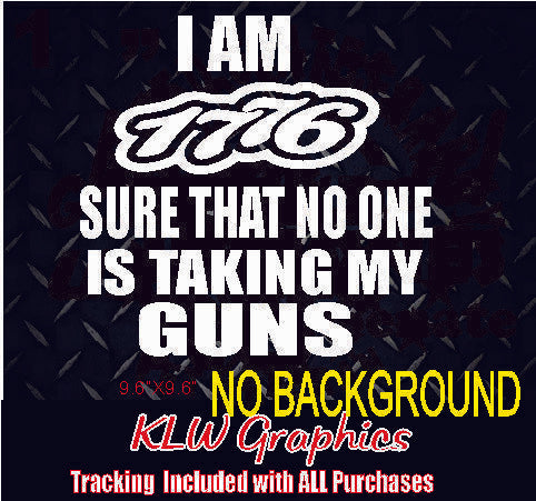 I Am 1776 Sure That No One Is Taking My Guns Decal