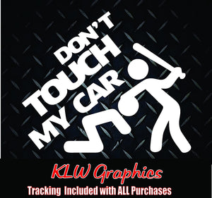 Don't Touch My Car Vinyl Decal Sticker