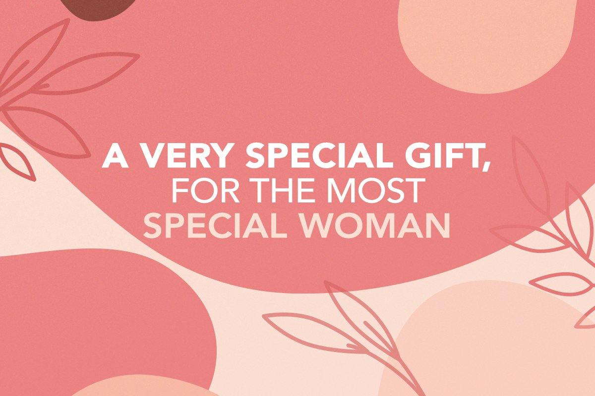 A very special gift, for the most special woman