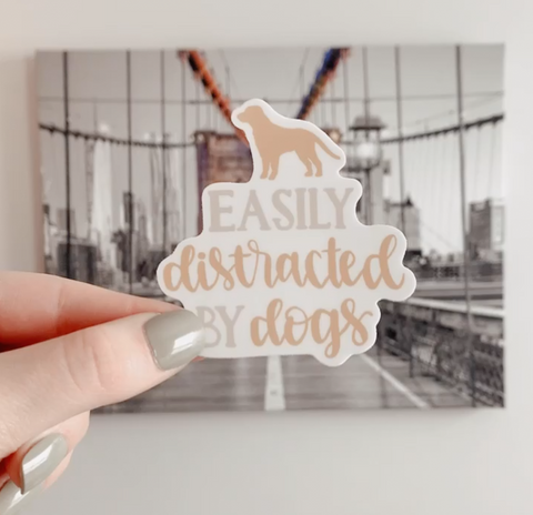 Easily Distracted By Dogs Vinyl Waterproof Sticker