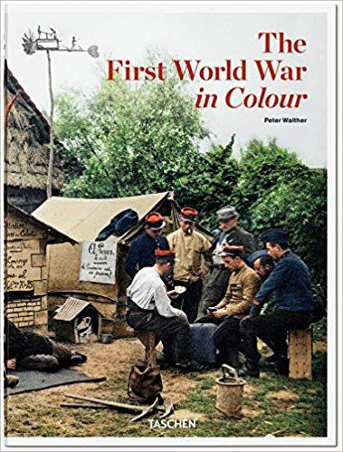 The First World War in Colour - Peter Walther