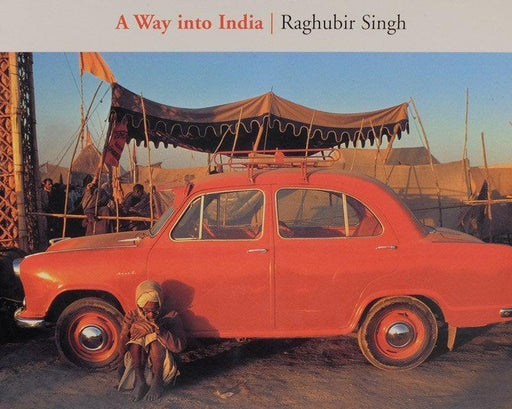 A Way into India - Raghubir Singh