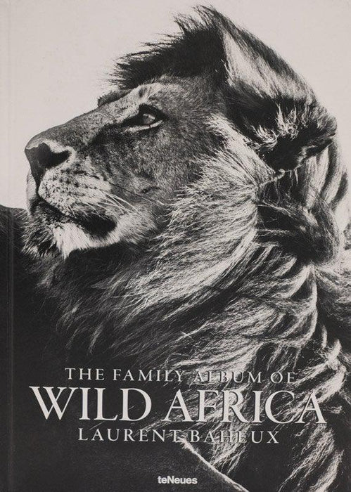 The Family album of Wild Africa - Laurent Baheux