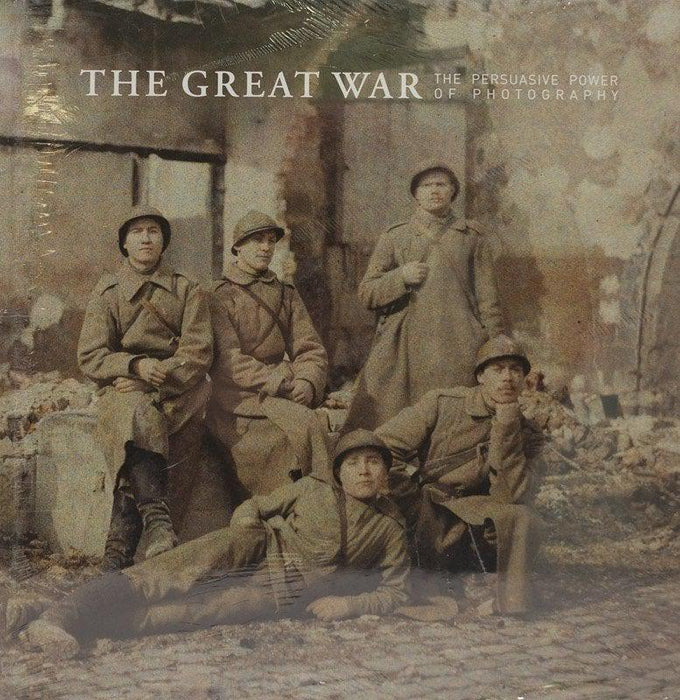 The Great War - The Persuasive Power of Photography