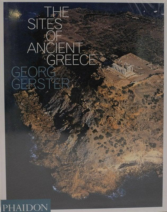 The Sites of Ancient Greece - Georg Gerster