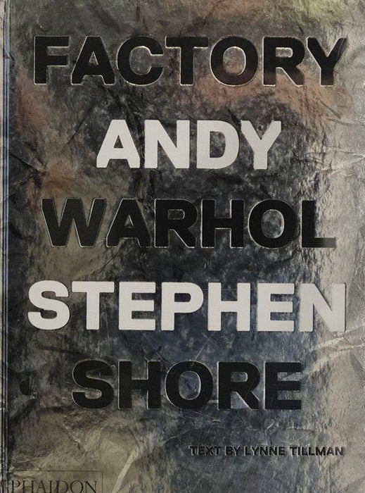 Factory - Andy Warhol - Stephen Shore (ITA)