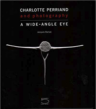 Charlotte Perriand and photography a wide-angle - Jacques Barsac