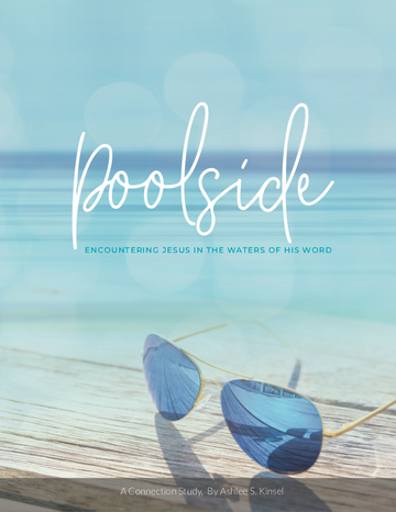 Poolside: Encountering Jesus in the Waters of His Word