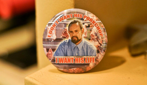 "Montana I Dont Want His Porkchop I Want His Life Blood In Blood Out 2.25"" Button"