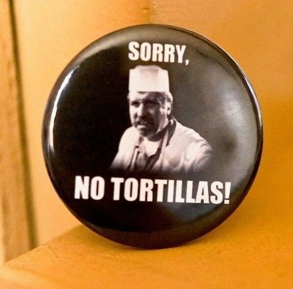 "Big Al Sorry No Tortillas Blood In Blood Out 2.25"" Pinback Button"