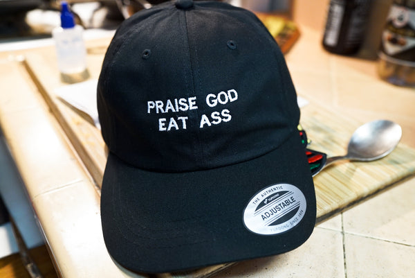 Praise God Eat Ass, Sex Positive, Polyamorous, Adult, Swingers, Slut, Embroidered Dad Hat