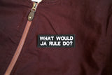 What would Ja Rule Do? Patch