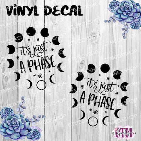 Just a Phase Vinyl Decal