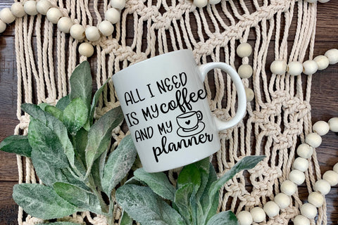All I need is my Coffee and Planner Mug, Planner Mug, Planner cup, Planner tumbler