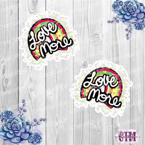 Love More Die Cut or Vinyl Sticker set