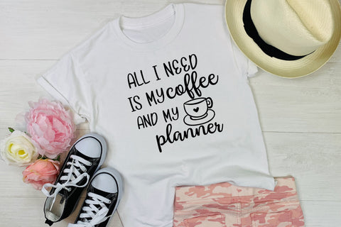 All I need is my Coffee and my Planner tee shirt, planner tee shirt, Planner Wear