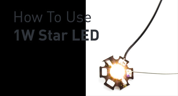 How to Use 1W Star LED
