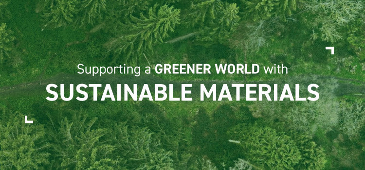 Supporting a greener world with sustainable materials