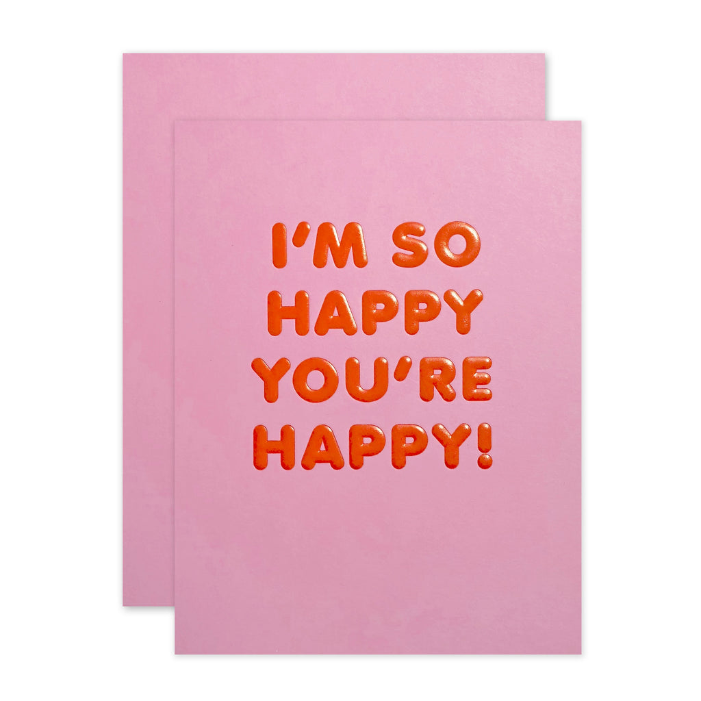 So Happy You're Happy Card