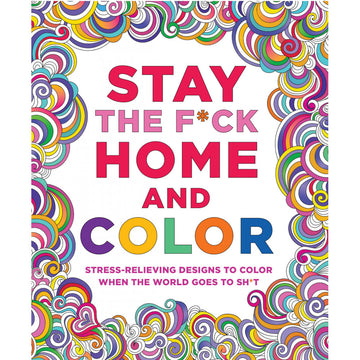 Stay the Fuck Home and Color Coloring Book