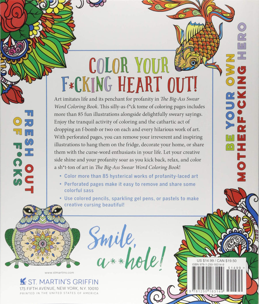 Adult Coloring Book<br>The Big-Ass Swear Word Coloring Book<br>A F*cking Ton of Uplifting Sh*t to Color and Display aw-sex-products.