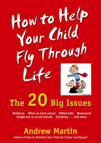 """How to Help Your Child Fly Through Life: The 20 Big Issues"" - book"