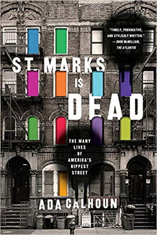 St Marks Is Dead By Ada Calhoun - autographed copy