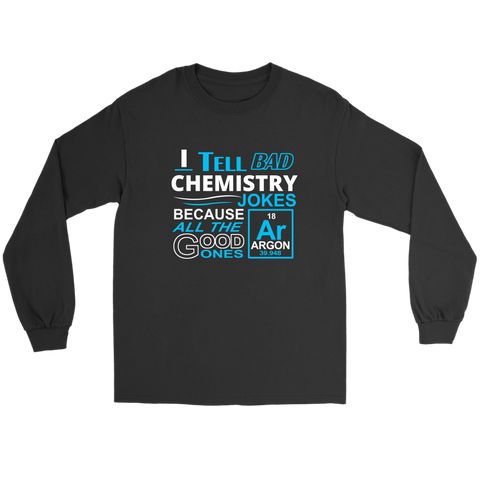 I Tell Bad Chemistry Jokes shirt
